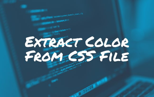 Extract Color From CSS File